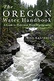The Oregon Water Handbook, Rick Bastasch, 0870711814
