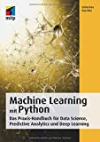 Machine Learning mit Python: Das Praxis-Handbuch für Data Science, Predictive Analytics und Deep Learning (mitp Professional)