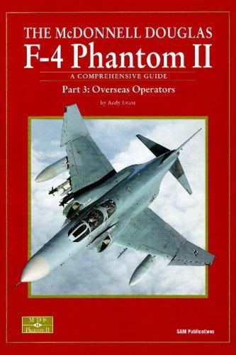 Douglas F Mcdonnell Phantom 4 (MCDONNELL DOUGLAS F-4 PHANTOM II PART 3, THE: Part 3: Overseas Operators (Pt. 3))