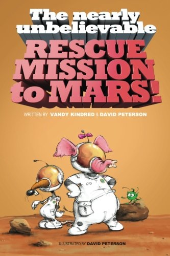 Read Online The Nearly Unbelievable Rescue Mission to Mars pdf
