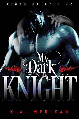 My Dark Knight (gay biker romance) (Kings of Hell MC Book - Dark Biker