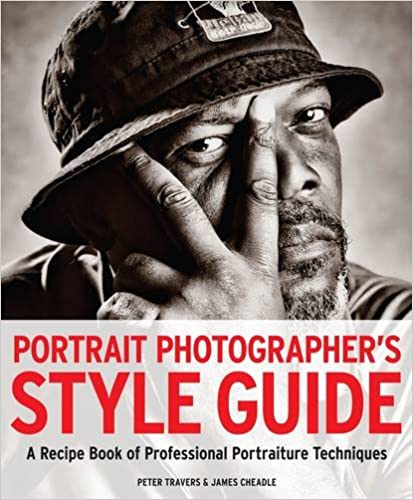 Book Portrait Photographer's Style Guide: A Recipe Book of Professional Portraiture Techniques. by Peter Travers, James Cheadle