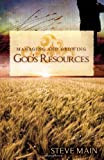 Managing and Growing God's Resources, Main Steve, 0981869149