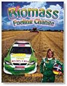 Biomass: Fueling Change (Energy Revolution)
