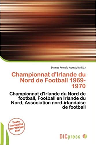 En ligne téléchargement gratuit Championnat D'Irlande Du Nord de Football 1969-1970 pdf, epub ebook