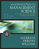 An Introduction to Management Science : Quantitative Approaches to Decision Making, Anderson, David Ray and Sweeney, Dennis J., 0324202334