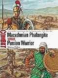 Macedonian Phalangite vs Persian Warrior: Alexander confronts the Achaemenids, 334-331 BC (Combat)