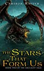 The Stars That Form Us (The Arclight Saga, Book 2)
