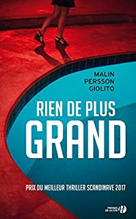 Rien de plus grand, Persson Giolito, Malin