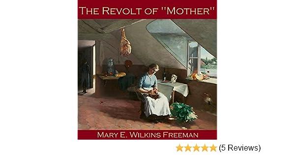 freeman the revolt of mother