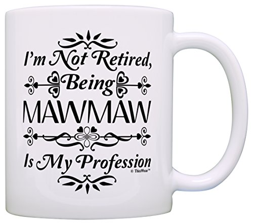 Retirement Retired Mawmaw Profession Coffee