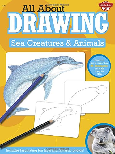 All About Drawing Sea Creatures & Animals: Learn to draw more than 40 fantastic animals step by step - Includes fasc