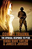 james d taylor - Combat Trauma: The Spousal Response to PTSD