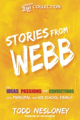 Stories from Webb: The Ideas, Passions, and Convictions of a Principal and His School Family