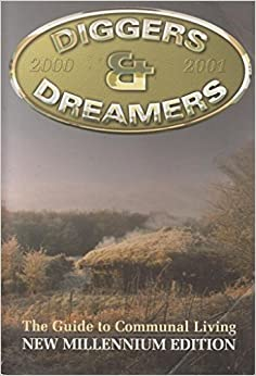 Diggers and Dreamers: The Guide to Communal Living (2000/2001)
