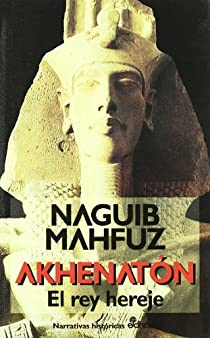Akhenaton, el rey hereje par Mahfuz