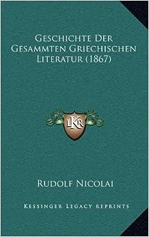 Geschichte Der Gesammten Griechischen Literatur (1867)