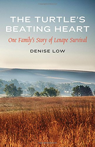 The Turtle's Beating Heart: One Family's Story of Lenape Survival (American Indian Lives)