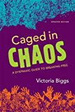 Caged in Chaos: A Dyspraxic Guide to Breaking Free Updated Edition