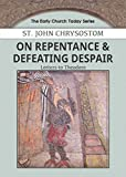 img - for On Repentance & Defeating Despair: Letters to Theodore (Early Church Today) book / textbook / text book