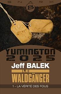 Le Waldgänger, tome 1 : La Vérité des fous par Balek