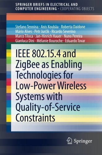 IEEE 802.15.4 and ZigBee as Enabling Technologies for Low-Power Wireless Systems with Quality-of-Service Constraints (Sp