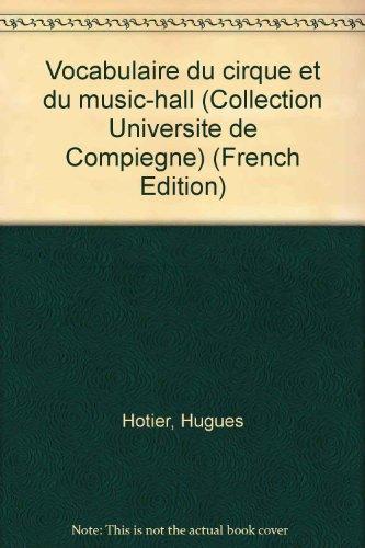 Vocabulaire du cirque et du music-hall (Collection Université de Compiègne) (French Edition)