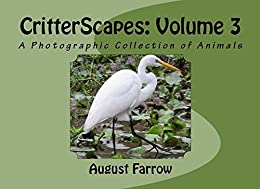 CritterScapes: Volume 3: A Photographic Collection of Animals (English Edition) por [Farrow, August]