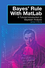 Discovered by an 18th century mathematician and preacher, Bayes' rule is a cornerstone of modern probability theory. In this richly illustrated book, a range of accessible examples is used to show how Bayes' rule is actually a natural consequ...
