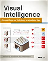 Visual Intelligence: Microsoft Tools and Techniques for Visualizing Data Front Cover