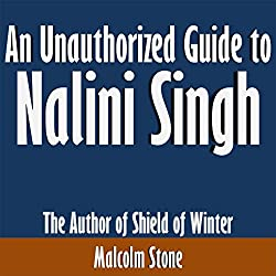An Unauthorized Guide to Nalini Singh