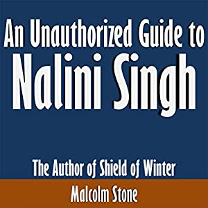 An Unauthorized Guide to Nalini Singh Audiobook