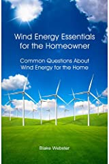 Wind Energy Essentials for the Homeowner: Common Questions About Wind Energy for the Home