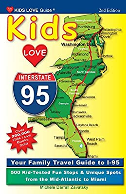 Kids I-95, 2nd Edition: Your Family Travel Guide to I-95. 500 ... on i-95 northeast corridor map, major deegan map, interstate 95 in rhode island map, interstate 91 map, miami i-95 map, i-95 highway map, george washington bridge new york map, southern ct map, i-95 philadelphia map, interstate i-95 map,