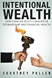img - for Intentional Wealth: How Families Build Legacies of Stewardship and Financial Health book / textbook / text book
