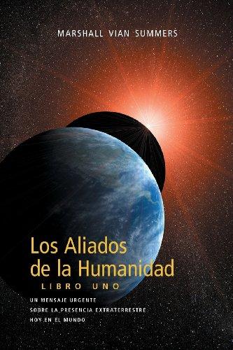 Los Aliados de La Humanidad Libro Uno (Spanish Edition) [Marshall Vian Summers] (Tapa Blanda)