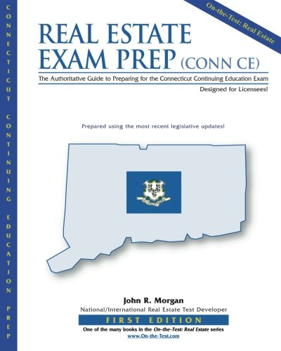 Real Estate Exam Prep: Conn CE-1st edition: The Authoritative Guide to Preparing for the Connecticut Continuing Education Exam