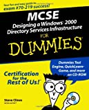 MCSE Designing a Windows 2000 Directory Services Infrastructure for Dummies, Steve Clines, 0764507710
