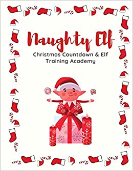 Elf Christmas Countdown 2020 Naughty Elf Christmas Countdown Elf Training Academy: Committee