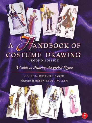 [A Handbook of Costume Drawing: A Guide to Drawing the Period Figure for Costume Design Students] (Dance Costume Books 2016)
