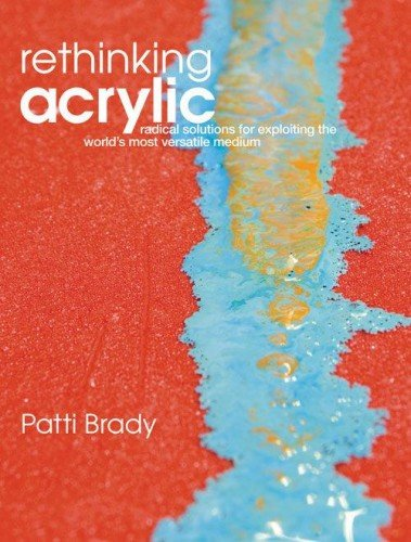 Radical Solution - Rethinking Acrylic: Radical Solutions For Exploiting The World's Most Versatile