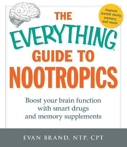 The Everything Guide To Nootropics: Boost Your Brain Function with Smart Drugs and Memory Supplements [Evan Brand] (Tapa Blanda)