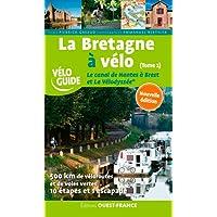 La Bretagne à vélo: Tome 2, Le canal de Nantes à Brest et La Vélodyssée (Vélo Guide)