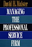By David H. Maister - Managing the Professional Service Firm