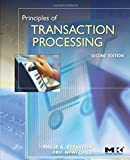 Principles of Transaction Processing, Second Edition (The Morgan Kaufmann Series in Data Management Systems)