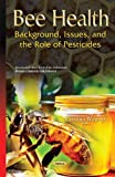 img - for Bee Health: Background, Issues, and the Role of Pesticides (Insects and Other Terrestrial Arthropods: Biology, Chemistry and Behavior) (2015-06-25) book / textbook / text book