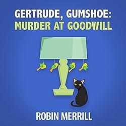 Gertrude, Gumshoe: Murder at Goodwill