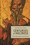 Centuries of Holiness : Ancient Spirituality Refracted for a Postmodern Age, Valantasis, Richard, 0826417051