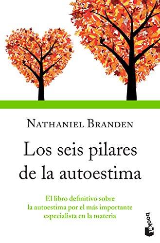 Los seis pilares de la autoestima (Spanish Edition)
