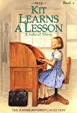 Kit Learns A Lesson (American Girl (Quality)) (American Girl Collection)